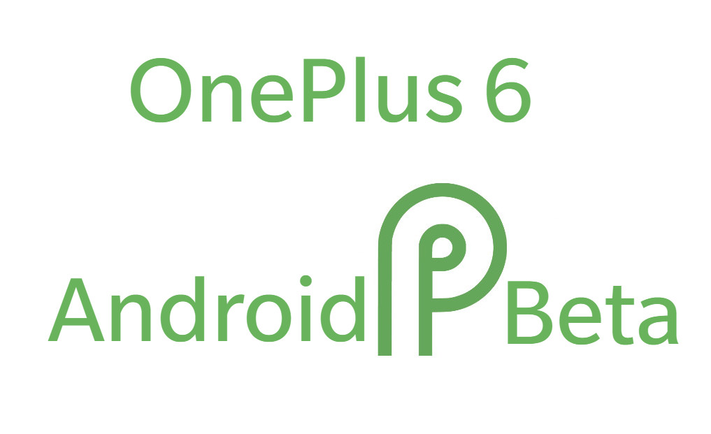 Android P beta available for OnePlus 6 on launch day [ Update: Now available for Download]