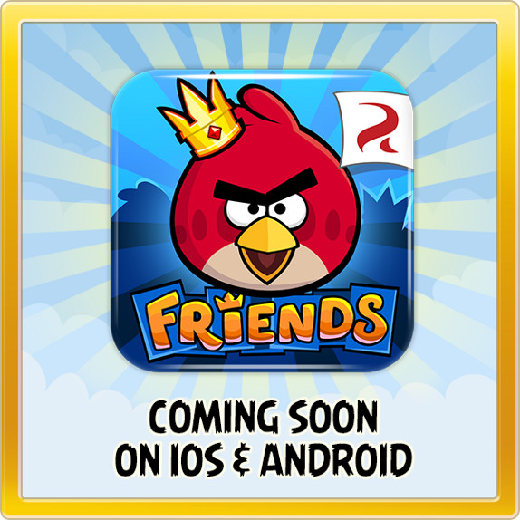 Angry Brids Friends En Our Site to Android and iOS