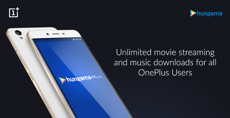 OnePlus users in India get Hungama music downloads and movie streaming worth Rs. 3599