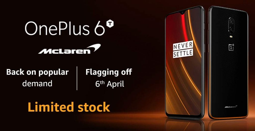 OnePlus 6T McLaren Edition with 10GB RAM will be back in stock in India starting April 6